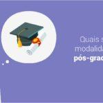 Quais são as modalidades de pós-graduação?