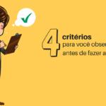 4 critérios para você observar antes de fazer a matrícula.