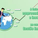 A ênfase em empreendedorismo e inovação no curso de Gestão Empresarial