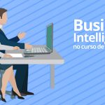 A ênfase em Business Intelligence no curso de Gestão de Tecnologia da Informação