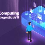 A ênfase em Cloud Computing no curso de Gestão de TI